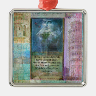 Romantic Shakespeare quote from Romeo and Juliet. Metal Ornament