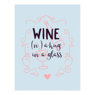 Romantic Wine is a Hug in a Glass Postcard