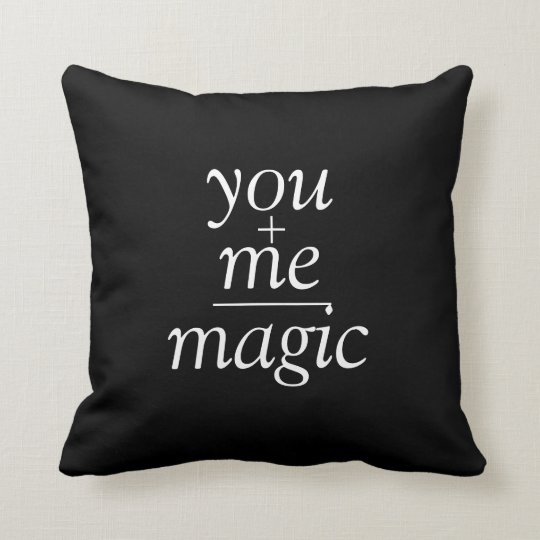 Romantic You + Me Equals Magic Quote Throw Pillow