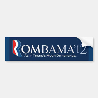 Rombama 2012: As If There's Much Difference. Bumper Sticker