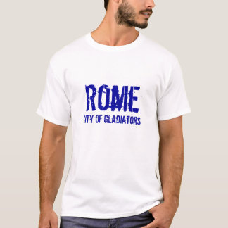 Rome, City of Gladiators T-Shirt