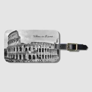 Rome Colosseum 'When in Rome' B&W Luggage Tag
