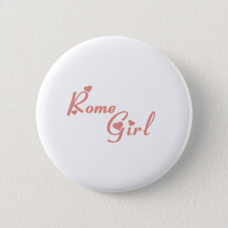 Rome Girl tee shirts 2 Inch Round Button