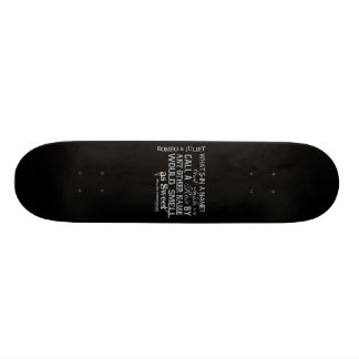 Romeo Juliet Name Quote Skateboards
