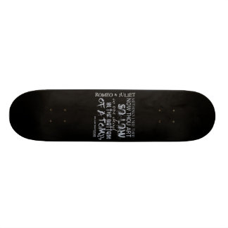 Romeo & Juliet Tomb Quote Skate Board Deck
