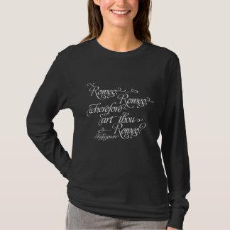 Romeo Juliet Wherefore Art Thou Shakespeare Quote T-Shirt