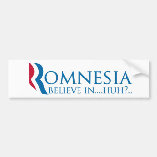 Romnesia - Believe in Huh? Definition of Romney Bumper Sticker