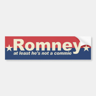 Romney - at least he s not commie - anti Obama Bumper Sticker