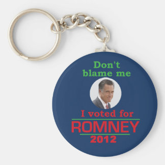 Romney Dont Blame Me Keychains
