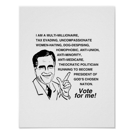 Romney is a multi-millionaire.png posters