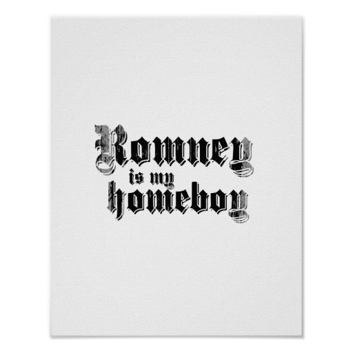ROMNEY IS MY HOMEBOY POSTER