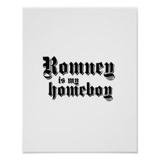 ROMNEY IS MY HOMEBOY POSTERS