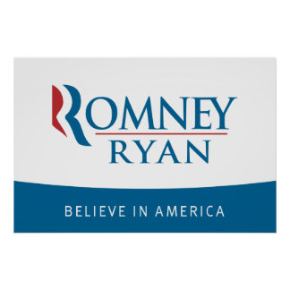 Romney Ryan Believe in America Poster