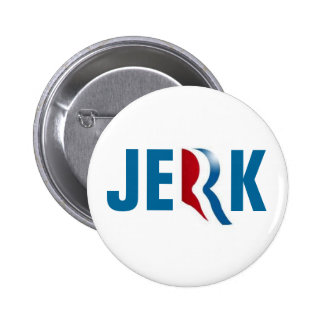 ROMNEY'S A JERK BUTTON