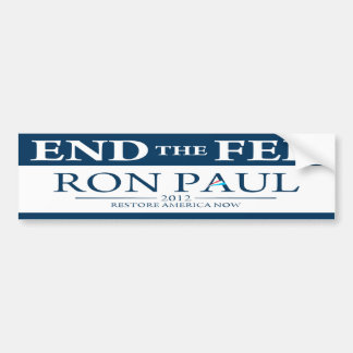 Ron Paul End The Fed 2012 Bumper Sticker