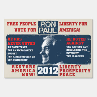 Ron Paul for president 2012 Sign