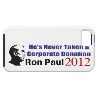 Ron Paul Has Never Taken A Corporate Donation iPhone 5 Covers