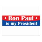 Ron Paul is my President Postcard