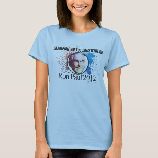 Ron Paul Ladies T T-Shirt