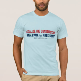 Ron Paul Legalize the Constitution Shirt