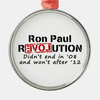 Ron Paul rEVOLution it didn't end in '08 Metal Ornament