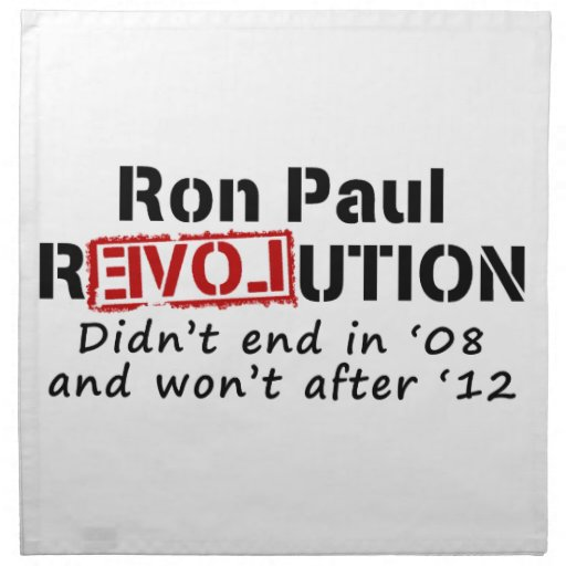 Ron Paul rEVOLution it didn't end in '08 Napkin