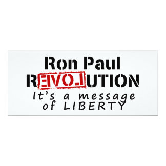 """Ron Paul rEVOLution It's a message of Liberty 4"""" X 9.25"""" Invitation Card"""