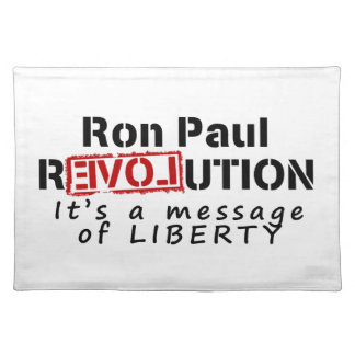 Ron Paul rEVOLution It's a message of Liberty Place Mats