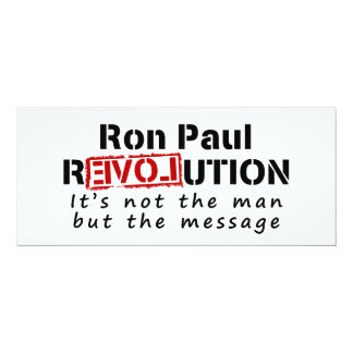 """Ron Paul rEVOLution not the man but the message 4"""" X 9.25"""" Invitation Card"""