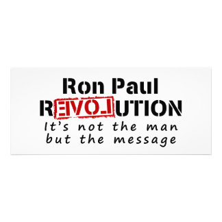 Ron Paul rEVOLution not the man but the message Invites