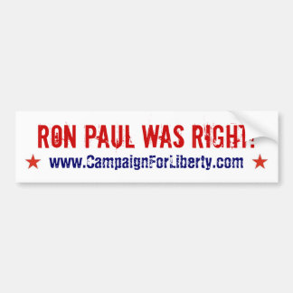 Ron Paul Was Right! bumper sticker