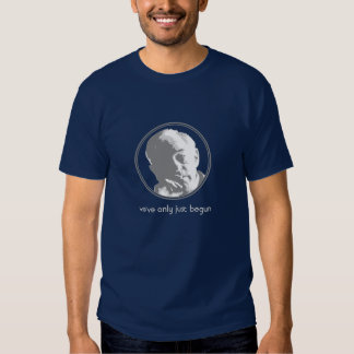Ron Paul: We've only just begun Tshirt