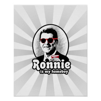 Ron Reagan is my homeboy Poster