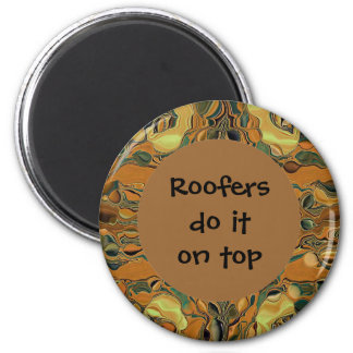 roofers do it on top magnet