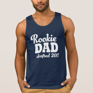 Rookie Dad drafted 2017 tank top