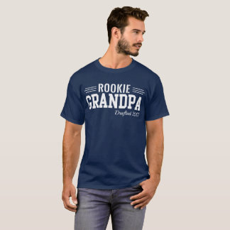 Rookie Grandpa: Drafted 2017 T-Shirt