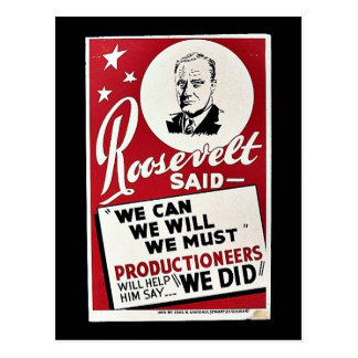 Roosevelt Said, We Can We Will We Must Productione Postcard