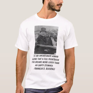 Roosevelts, It is an unfortunate human failing ... T-Shirt