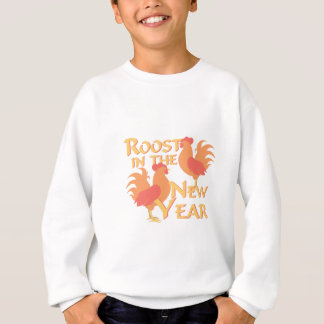 Roost In New Year Sweatshirt