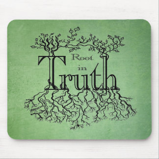 Root in Truth Mouse Pad