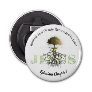 Rooted And Firmly Grounded In Love Bottle Opener