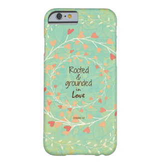 Rooted and Grounded in Love Bible Verse Barely There iPhone 6 Case