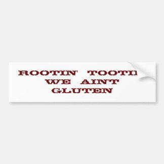 Rootin'  Tootin'   We  Ain't  Gluten Bumper Sticker