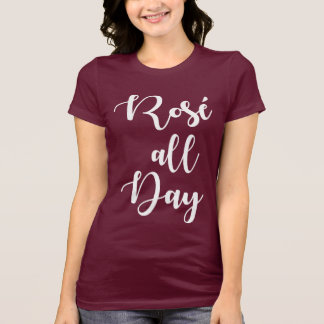 Rosé All Day | Maroon Coloured T-Shirt