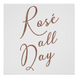 ROSÉ ALL DAY Rose Gold Glitter Poster