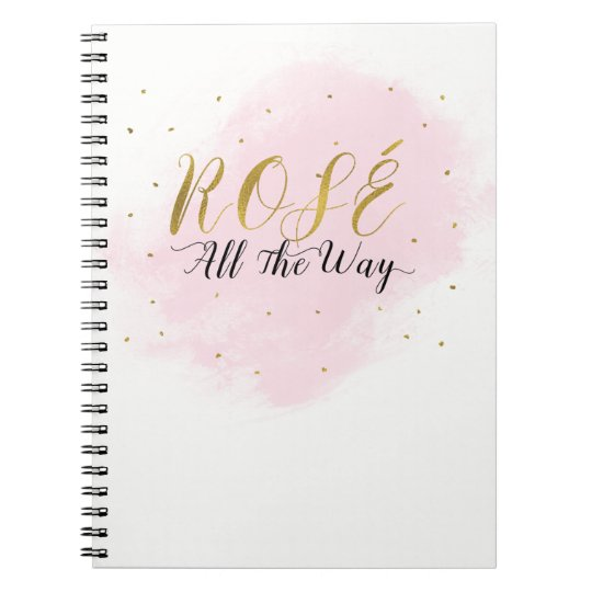Rosé All the Way Bachelorette Party Pink & Gold Spiral Notebook