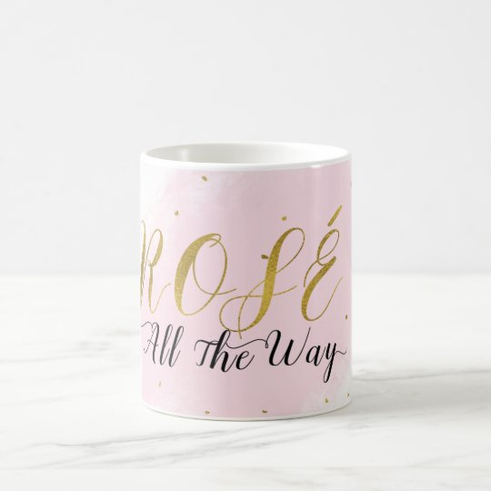 Rosé All the Way Pink & Gold Wine Modern Glam Coffee Mug