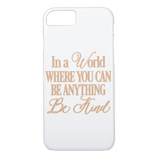 """Rose Gold """"Be Kind"""" iPhone 7 Case"""