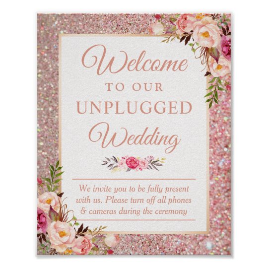 Rose Gold Floral Welcome to Unplugged Wedding Sign