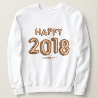 Rose Gold Foil Balloons Happy 2018 Personalized Sweatshirt